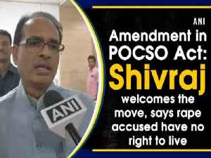 News video: Amendment in POCSO Act: Shivraj welcomes the move, says rape accused have no right to live