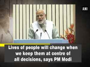 News video: Lives of people will change when we keep them at centre of all decisions, says PM Modi