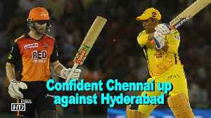 News video: IPL 2018 | Confident Chennai up against Hyderabad