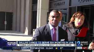 News video: Former Baltimore Co. Superintendent will serve 6 months for perjury