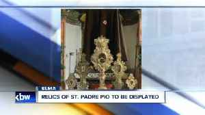 Elma church to host relics of St. Padre Pio [Video]