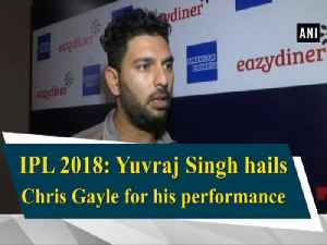 News video: IPL 2018: Yuvraj Singh hails Chris Gayle for his performance