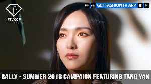 News video: Bally Presents Tang Yan in the Spring/Summer 2018 Campaign | FashionTV | FTV