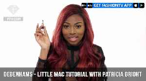 News video: Debenhams Presents Little MAC Makeup Tutorial with Patricia Bright | FashionTV | FTV