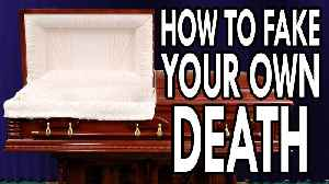 News video: How To Fake Your Own Death - EPIC HOW TO