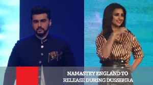 News video: Namastey England To Release During Dussehra