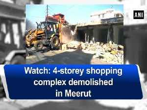 News video: Watch: 4-storey shopping complex demolished in Meerut