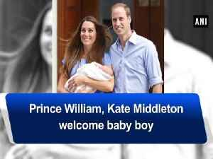 News video: Prince William, Kate Middleton welcome baby boy