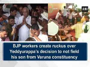 News video: BJP workers create ruckus over Yeddyurappa's decision to not field his son from Varuna constituency