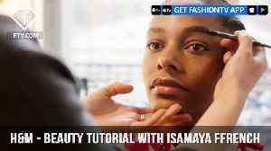 News video: H&M Presents A Beauty Tutorial with Isamaya French for the Perfect Runway Look   FashionTV   FTV