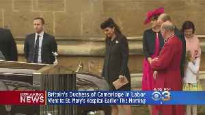 News video: Britain's Duchess Of Cambridge Goes Into Labor
