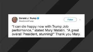 News video: Trump Thanks Mary Matalin For Saying She 'Can Die Happy Now' Given His Job Performance