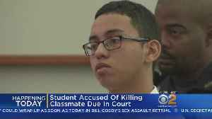 News video: Student Accused Of Killing Classmate Due In Court