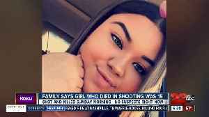News video: 15-year-old girl identified as victim killed in South Bakersfield shooting