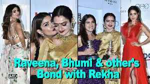 News video: Raveena, Bhumi & other's Bond with Rekha