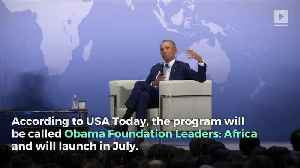 News video: Obama Foundation To Train 200 Young Leaders Across Africa