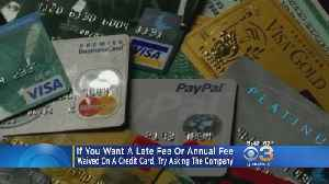 News video: Secret To Waiving Credit Card Fees May Be Just Asking Company