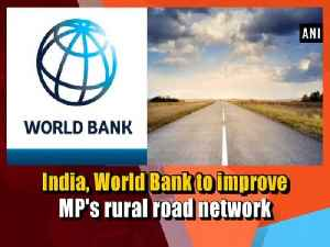 News video: India, World Bank to improve MP's rural road network