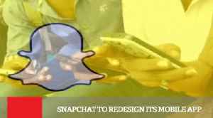 News video: Snapchat To Redesign Its Mobile App