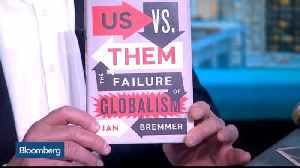 News video: Eurasia Group's Ian Bremmer on 'Us vs. Them'