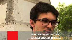News video: Longines Hosts Roland Garros Trophy In India