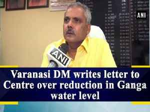 News video: Varanasi DM writes letter to Centre over reduction in Ganga water level