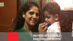 News video: Mother Of A 4-Yr-Old Ranks Second In UPSC
