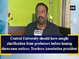 News video: Central University should have sought clarification from professors before issuing showcause notices: Teachers Association presi