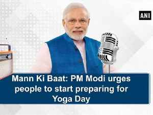 News video: Mann Ki Baat: PM Modi urges people to start preparing for Yoga Day