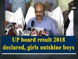 News video: UP Board result 2018 declared, girls outshine boys
