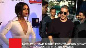 News video: Akshay Kumar, Bhumi Pednekar Win Big At Dadasaheb Phalke Awards