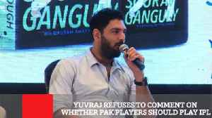 News video: Yuvraj Refuses To Comment On Whether Pak Players Should Play IPL