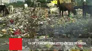 News video: 14 Of 15 Most Polluted Cities In India