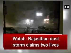 News video: Watch: Rajasthan dust storm claims two lives