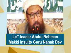 News video: LeT leader Abdul Rehman Makki insults Guru Nanak Dev