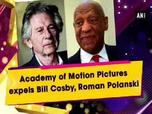 News video: Academy of Motion Pictures expels Bill Cosby, Roman Polanski