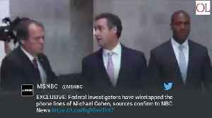 News video: Federal Investigators Wiretapped Phone Lines of Trump Lawyer