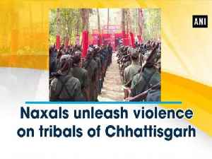 News video: Naxals unleash violence on tribals of Chhattisgarh