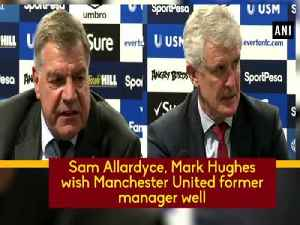 News video: Sam Allardyce, Mark Hughes wish Manchester United former manager well