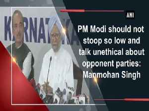 News video: PM Modi should not stoop so low and talk unethical about opponent parties: Manmohan Singh