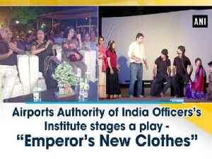 "News video: Airports Authority of India Officers' Institute stages a play -""Emperor's New Clothes"""