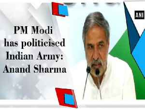 News video: PM Modi has politicised Indian Army: Anand Sharma