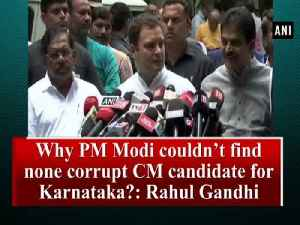 News video: Why PM Modi couldn't find none corrupt CM candidate for Karnataka?: Rahul Gandhi