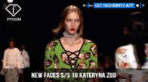 News video: Kateryna Zub New Faces On The Runway Spring/Summer 2018   FashionTV   FTV