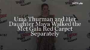 News video: Uma Thurman and Her Daughter Maya Walked the Met Gala Red Carpet Separately