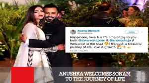 News video: Anushka Welcomes Sonam To The Journey Of Life