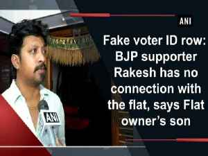 News video: Fake voter ID row: BJP supporter Rakesh has no connection with the flat, says Flat owner's son
