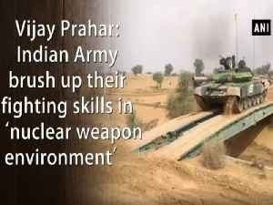 News video: Vijay Prahar: Indian Army brush up their fighting skills in 'nuclear weapon environment'