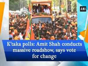 K'taka polls: Amit Shah conducts massive roadshow, says vote for change
