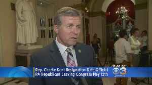 News video: Rep. Charlie Dent Resigning On May 12